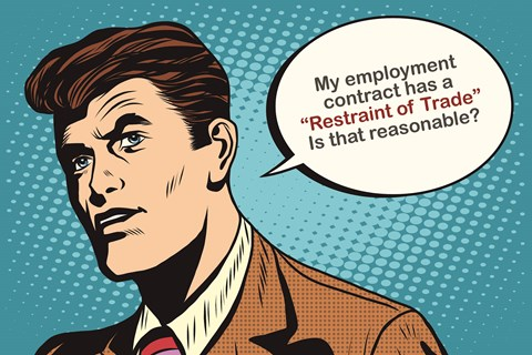 My employment contract has a Restraint of Trade. How do I ensure it's reasonable?