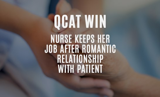 Nurse wins QCAT case after romantic relationship with a patient
